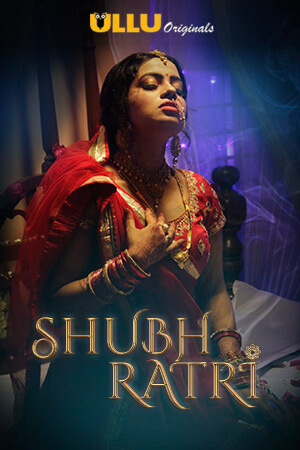 [18+] Shubhratri (2019) Hindi  – Season 1