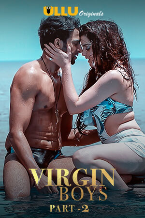 Virgin Boys | S01 [Ep 1-4 Added] | 2020 | Hindi | 720p | 480p | WEB-DL | Ullu Exclusive